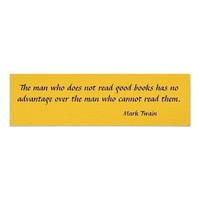 The man who does not read good books has no adv... posters from Zazzle.com