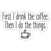 Gilmore Girls - First I drink the coffee by Quotation Park