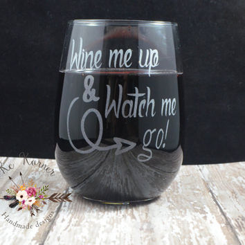 Watch me go engraved wine glass, Etched wine glass, Wine glass, Custom wine glass, Stemless wine glass, Wine gifts, Wine lovers