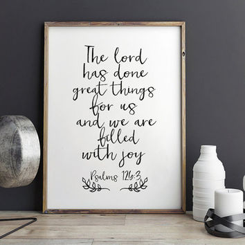 PRINTABLE Art,PSALMS 126:1,Bible Verse,Scripture Art,Nursery Decor,Home Decor,The Lord Has Done Great Things,Inspirational Quote,Quote print