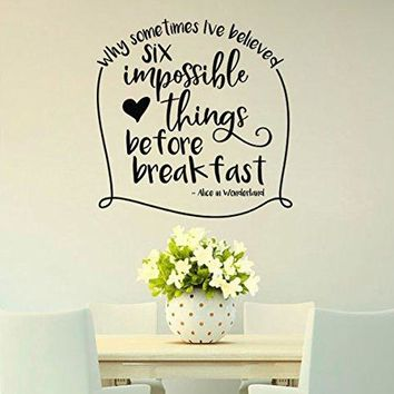 """Lucky Girl Decals Inspired by Alice In Wonderland Why Sometimes I've Believed As Many As Six Impossible Things Before Breakfast Vinyl Wall Decal Sticker 20.7"""" w x 21"""" h V2"""
