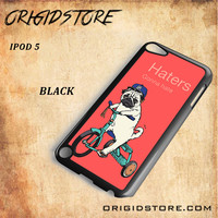 Haters Gonna Hate Pug BicycleSnap on Black White and 3D Ipod 5 Case