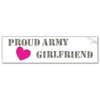 Proud Army Girlfriend Bumper Sticker from Zazzle.com