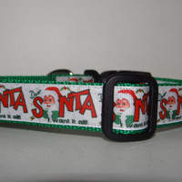 Holiday Dog Collar* Dear Santa I Want it ALL * *Christmas* Winter* Adjustable 1""