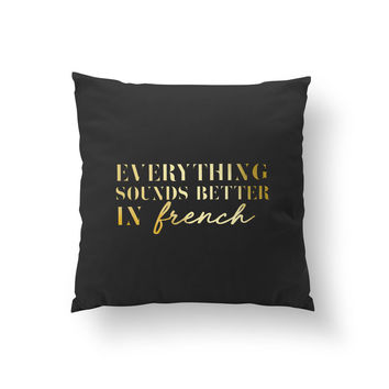 Everything Sounds Better In French, Funny Quote, Fashion Chic, Typography Pillow, Home Decor, Cushion Cover, Throw Pillow, Bedroom Decor