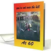 You're not over the hill at sixty 60th card