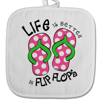 Life is Better in Flip Flops - Pink and Green White Fabric Pot Holder Hot Pad