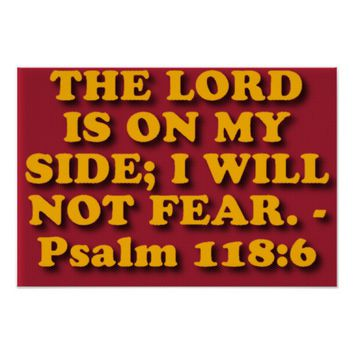 Bible verse from Psalm 118:6. Poster