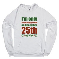 I'm Only A Morning Person On December 25th-Unisex White Hoodie