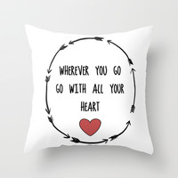 Where Ever You Go Go With All Your Heart Quote Print Throw Pillow by Livin' Freely