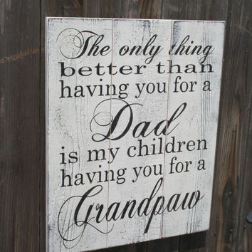 The Only Thing Better Than Having You As My Dad Pallet Sign Fathers Day Gift Grandpa Distressed Wood Sign Wood Wall Art
