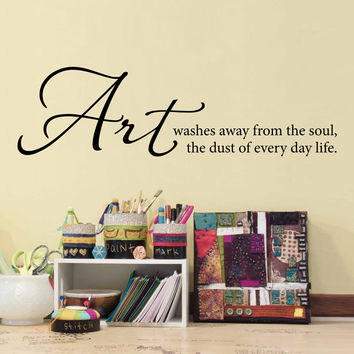 Art Washes Away the Soul the Dust of Every Day Life Wall Decal - Small