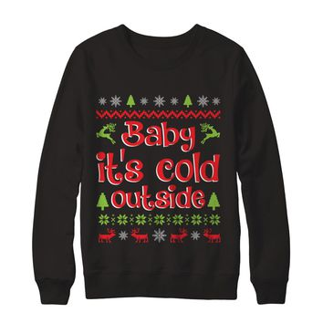 Baby It's Cold Outside Christmas Funny T-Shirts Unisex