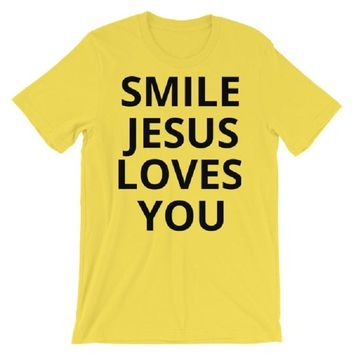 Made to Order, Smile Jesus Loves You Unisex Tee Shirt