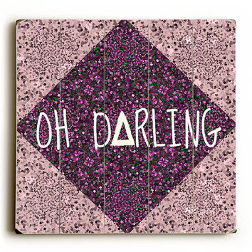Oh Darling by Artist Julia DiSano Wood Sign