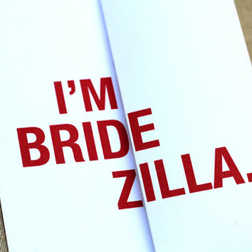 I'm Bridezilla - Will You Be My Bridesmaid Card / Will You Be My Maid of Honor Card - Funny Card
