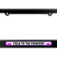 Yield to the Princess - Pink Metal License Plate Frame