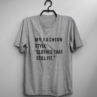My fashion style clothes that still fit graphic tee womens tshirts tumblr back to school funny shirts t-shirts women fall gift for student