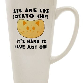Cats Are Like Potato Chips 16 Ounce Conical Latte Coffee Mug by TooLoud