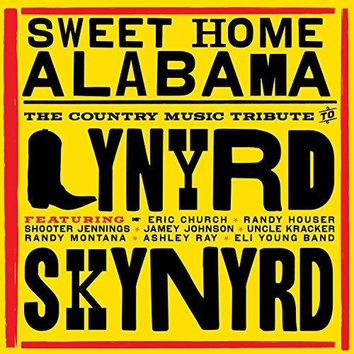 Various artists - Sweet Home Alabama - The Country Music Tribute to Lynyrd Skynyrd