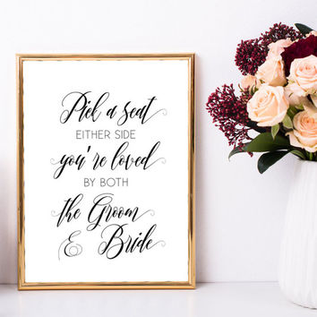 Pick a seat either side printable, Pick a seat not a side sign, Pick a seat not a side wedding sign, Printable wedding ceremony seating sign