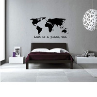 Lost Is A Place Too - World Map  - Wall Art - Home Decor - Livning Room - Bedroom -Kids Room- Office - Gift Idea - High Quality Vinyl Decal