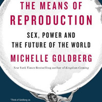 "The Means of Reproduction: Sex, Power, and the Future of the World by Michelle Goldberg (Bargain Books) Plus Free ""Read Feminist Books"" Pen"