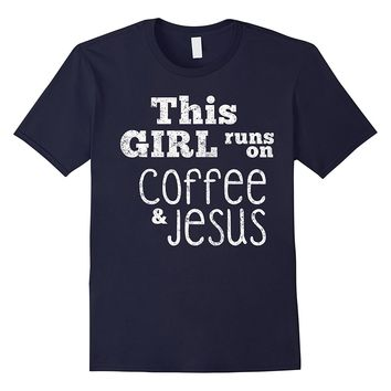 This Girl Runs on Coffee and Jesus Christian Fun Cool Shirt