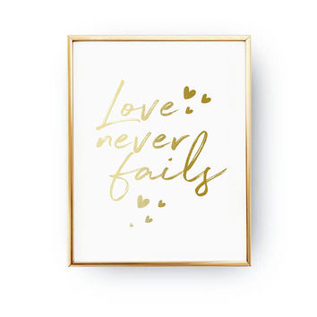 Love Never Fails, Wedding Decoration, Wedding Signs, Real Gold Foil Print, Wedding Print, Gold Foil Sign Wedding, Wedding Wall Decor