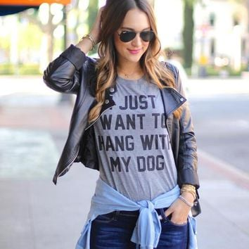 I just want to hang with my dog tshirt tumblr graphic tees tops t shirt women fashion casual clothing T-shirt roupas Dropship