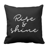 Rise and shine black throw pillow
