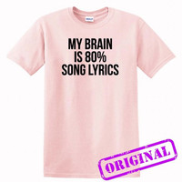 My Brain Is 80% Song Lyrics for shirt light pink, tshirt light pink unisex adult