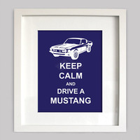 Keep Calm and Drive a Mustang, 8x10 Custom Digital Wall Art, Customizable Colors, Digital Wall Art (Digital Download)