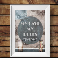 My cave my rules digital poster print, Home and wall decor print, Men print - Male print home decor - INSTANT DOWNLOAD print