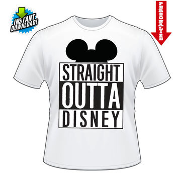 Straight Outta Disney Printable Digital Iron On Transfer Clip Art DIY Tshirts Instant Download We Can Personlize!!