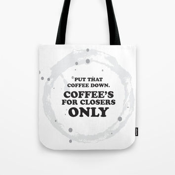glengarry glen ross - coffee's for closers only Tote Bag by g-man