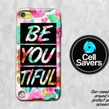 Be You Tiful iPod 5 Case iPod 6 Case iPod 5th Generation iPod 6th Generation Rubber Case Gen Beautiful Quote Floral Vintage Flower Pastel