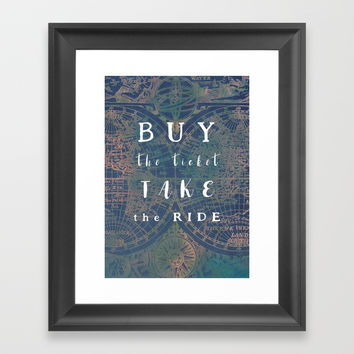 Buy the ticket take the ride #motivation #quotes Framed Art Print by jbjart