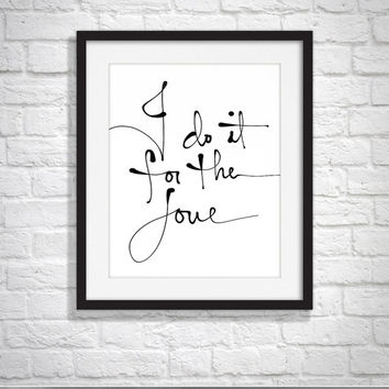 Sam Smith, Typography Poster, Cute, I do it For The Love, 8.5 x 11 Print,  Wall Art, Home Decor, Unique Gift, Affirmation Poster, Art Print,