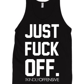 Just Fuck Off Tank Top