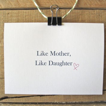 Funny Mother's Day Card. Like Mother Like Daughter. It Could be a lot Worse