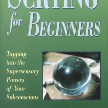 Scrying for Beginners: Tapping into the Supersensory Powers of Your Subconscious (Llewellyn's Beginners Series)