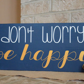 Don't Worry Be Happy Wood Sign - Navy - Metallic Gold