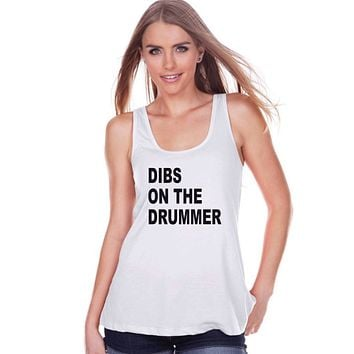 Funny Women's Shirt - Dibs on the Drummer - Funny Shirt - Band T-shirt - Womens White Tank Top - Funny Tank - Concert Tank - Gift for Her