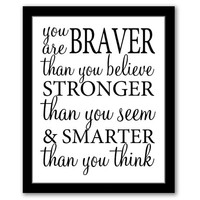 INSTANT DOWNLOAD, You Are Braver Than You Believe, Graduation Gift, Inspirational Quote, Printable Art, Quotes Wall Art, White & Black