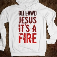 Hoodie - Oh Lawd Jesus It's a Fire - Diamond Images