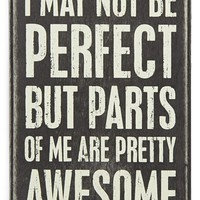 Primitives by Kathy 'I May Not Be Perfect' Box Sign