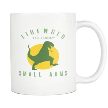 Licensed To Carry Small Arms Coffee Mug, 11 Ounce