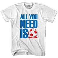 All You Need Is Soccer T-shirt