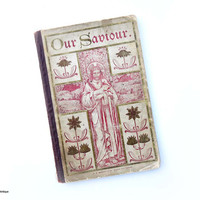 Antique 1900 A.R.Mowbray&Co, Oxford, England 'Our Saviour. Pictures and Stories from the Life of Jesus Christ' Small 64 Pages Hardcover Book